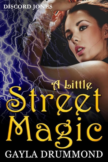 A Little Street Magic - Discord Jones, #6 ebook by Gayla Drummond