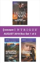 Harlequin Intrigue August 2018 - Box Set 1 of 2 - Cowboy Above the Law\Avalanche of Trouble\Cowboy's Secret Son ebook by Cindi Myers, Delores Fossen, Robin Perini