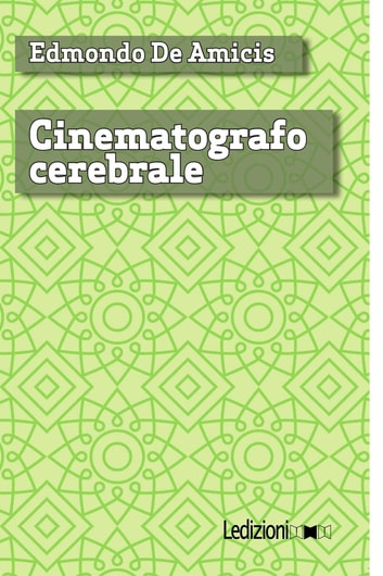 Cinematografo cerebrale ebook by Edmondo De Amicis