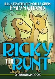 A Bird Brain Book: Ricky the Runt (A Tiny Terror Bird Wants to Fit In) ebook by Emlyn Chand