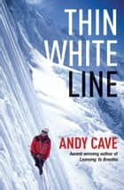 Thin White Line ebook by Andy Cave