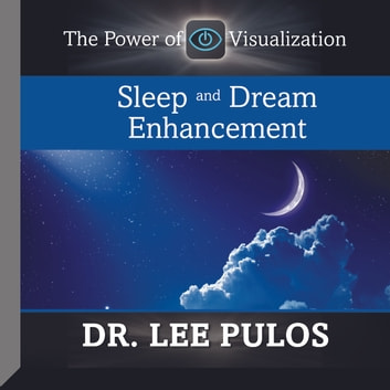 Sleep and Dream Enhancement audiobook by Lee Pulos