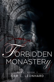 Forbidden Monastery ebook by Sam C. Leonhard