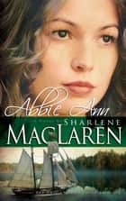 Abbie Ann ebook by Sharlene McLaren