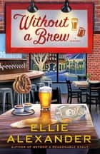 Without a Brew - A Sloan Krause Mystery ebook by