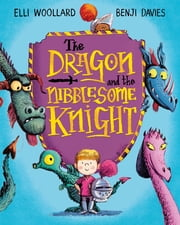 The Dragon and the Nibblesome Knight - Book and CD Pack ebook by Elli Woollard,Benji Davies
