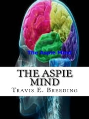 The Aspie Mind ebook by Travis Breeding