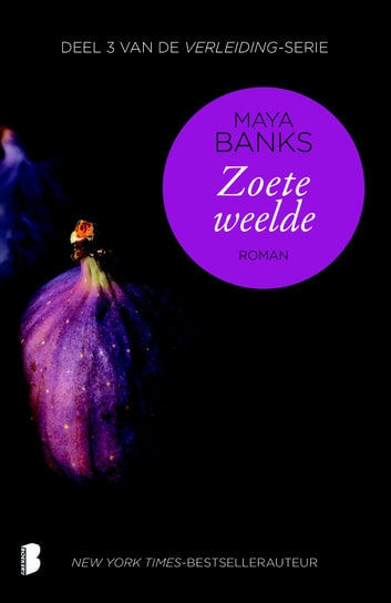 Zoete weelde ebook by Maya Banks