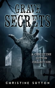 Grave Secrets ebook by Christine Sutton