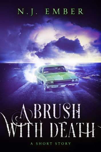 A Brush with Death - A Short Story ebook by N.J. Ember,Nadia Hasan