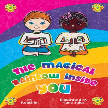 The Magical Rainbow Inside You 5yo + audiobook by Roushini
