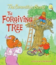 The Berenstain Bears and the Forgiving Tree ebook by Jan & Mike Berenstain