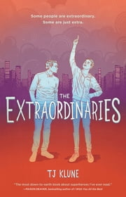 The Extraordinaries ebook by TJ Klune