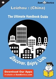 Ultimate Handbook Guide to Leizhou : (China) Travel Guide - Ultimate Handbook Guide to Leizhou : (China) Travel Guide ebook by Mindy Ward