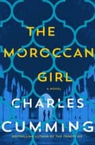The Moroccan Girl - A Novel ebook by Charles Cumming