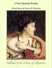 A First Spanish Reader ebook by Alfred Remy