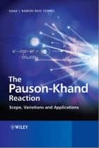 The Pauson-Khand Reaction ebook by Ramon Rios Torres