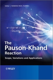 The Pauson-Khand Reaction - Scope, Variations and Applications ebook by Ramon Rios Torres