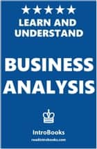 Learn and Understand Business Analysis ebook by IntroBooks