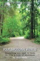 Your Emotional Fitness ebook by Gary Rubin