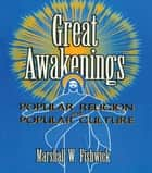 Great Awakenings - Popular Religion and Popular Culture ebook by Frank Hoffmann, Marshall Fishwick, Beulah B Ramirez