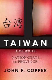 Taiwan - Nation-State or Province? ebook by John F Copper