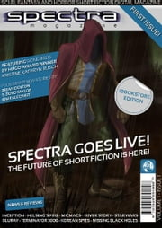 Spectra Magazine - Issue 1 - Sci-fi, Fantasy and Horror Short Fiction ebook by Paul Andrews