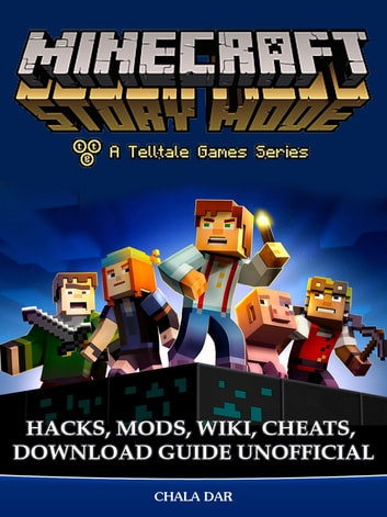 Minecraft Story Mode Hacks, Mods, Wiki, Cheats, Download Guide Unofficial