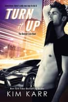 Turn it Up ebook by Kim Karr