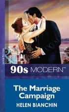 The Marriage Campaign (Mills & Boon Vintage 90s Modern) ebook by Helen Bianchin