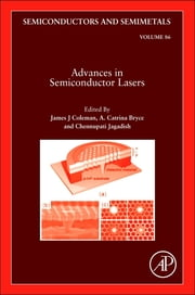 Advances in Semiconductor Lasers ebook by James J Coleman, A. Catrina Bryce, Chennupati Jagadish