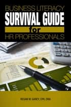 Business Literacy Survival Guide for HR Professionals ebook by Regan W. Garey