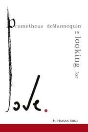 Prometheus deMannequin In Looking for Love ebook by H. Hassan Paige