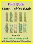Kids Math Tables Book: Teach Math Tables To Your Kids