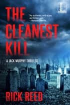 The Cleanest Kill eBook by Rick Reed