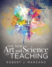 The New Art and Science of Teaching - more than fifty new instructional strategies for academic success ebook by Robert J. Marzano