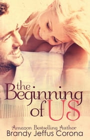 The Beginning of Us ebook by Brandy Jeffus Corona