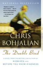 The Double Bind eBook by Chris Bohjalian