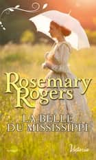 La belle du Mississipi ebook by Rosemary Rogers