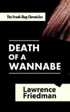 Death of a Wannabe ebook by Lawrence M. Friedman