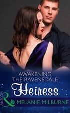 Awakening The Ravensdale Heiress (Mills & Boon Modern) (The Ravensdale Scandals, Book 2) ekitaplar by Melanie Milburne