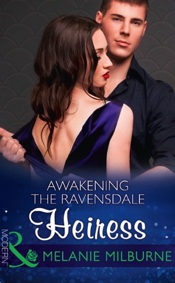 Awakening The Ravensdale Heiress (Mills & Boon Modern) (The Ravensdale Scandals, Book 2) 電子書 by Melanie Milburne