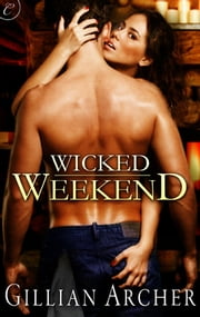 Wicked Weekend ebook by Gillian Archer