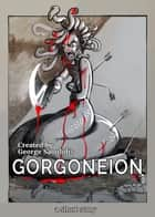 Gorgoneion ebook by George Saoulidis