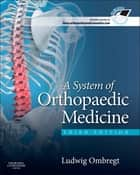 A System of Orthopaedic Medicine ebook by Ludwig Ombregt