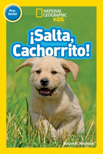 National Geographic Readers: Salta, Cachorrito (Jump, Pup!) ebook by Susan B. Neuman