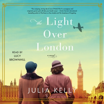 The Light Over London audiobook by Julia Kelly