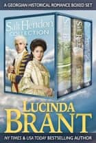Salt Hendon Collection - A Georgian Historical Romance Boxed Set ebook by Lucinda Brant