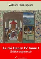 Le roi Henry IV tome I - Nouvelle édition augmentée | Arvensa Editions ebook by William Shakespeare, François-Victor Hugo