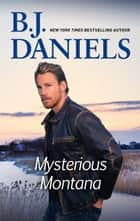 Mysterious Montana - A Woman With a Mystery\Mystery Bride ebook by B.J. Daniels